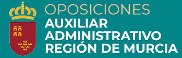 Oposiciones Auxiliar Administrativo Región de Murcia